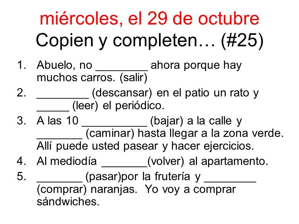 miércoles, el 29 de octubre Copien y completen… (#25)