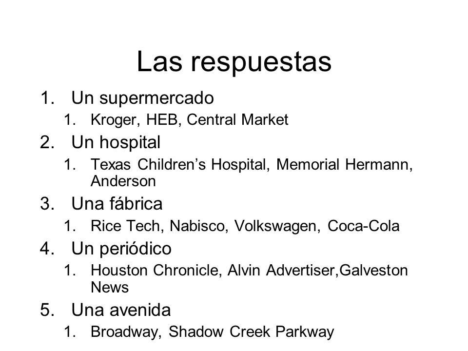Las respuestas Un supermercado Un hospital Una fábrica Un periódico