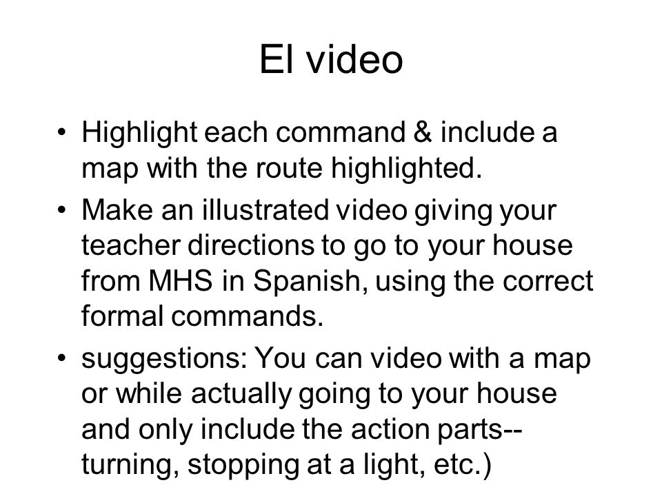 El video Highlight each command & include a map with the route highlighted.