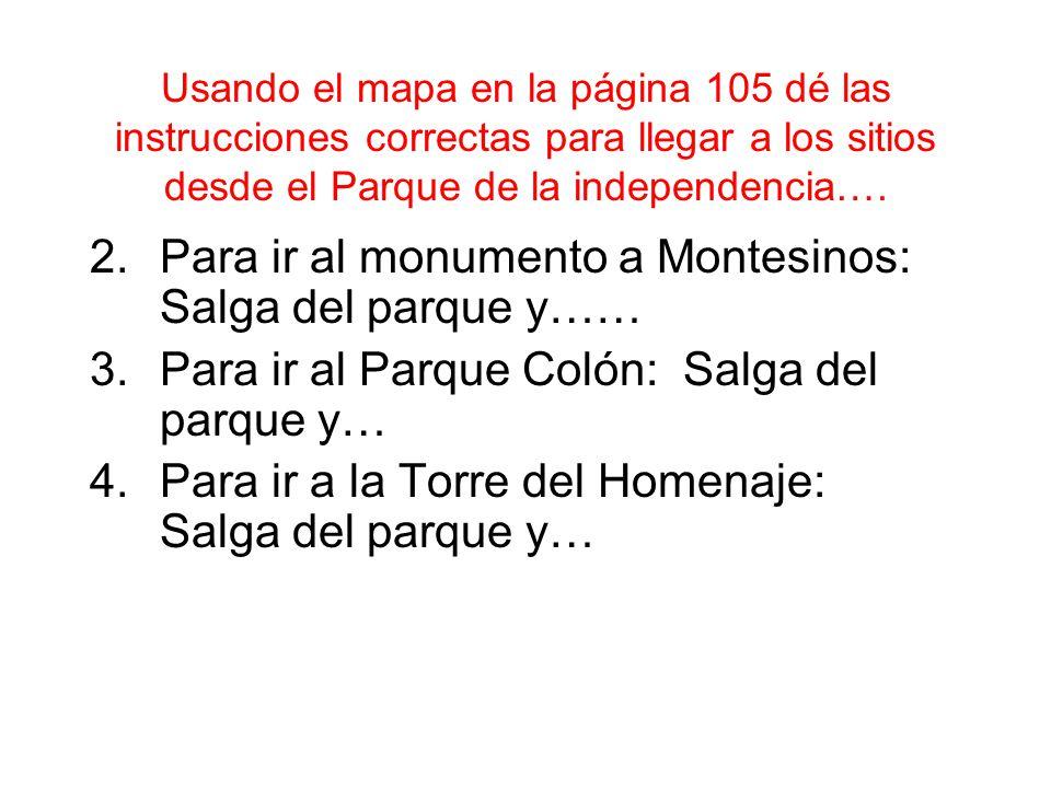 Para ir al monumento a Montesinos: Salga del parque y……