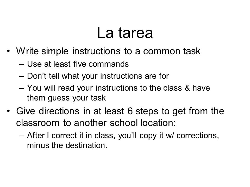 La tarea Write simple instructions to a common task