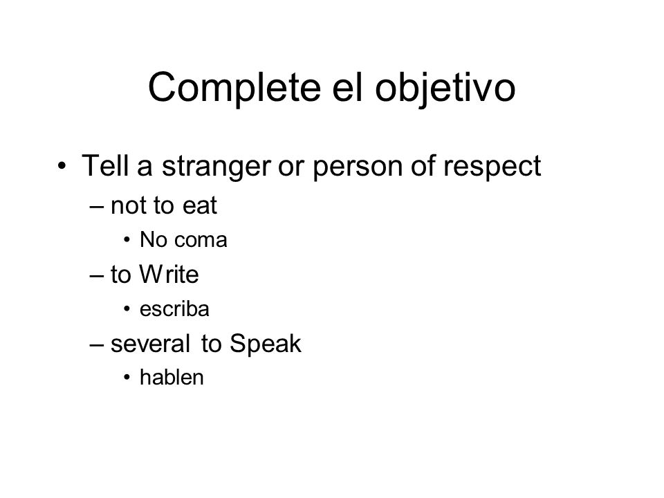 Complete el objetivo Tell a stranger or person of respect not to eat