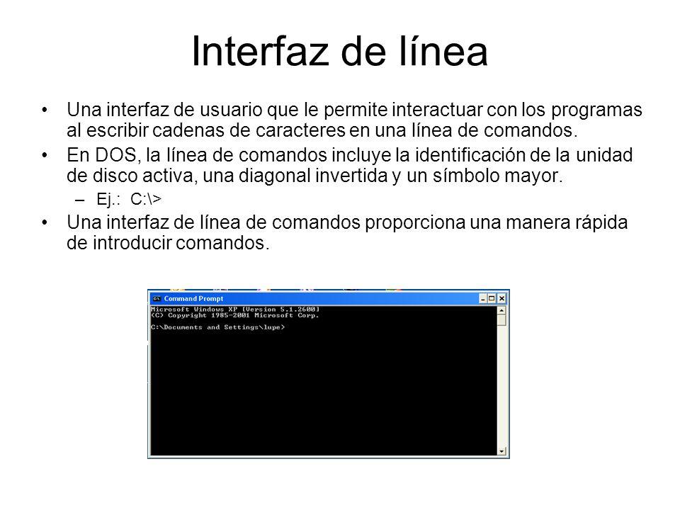 Interfaz de línea Una interfaz de usuario que le permite interactuar con los programas al escribir cadenas de caracteres en una línea de comandos.