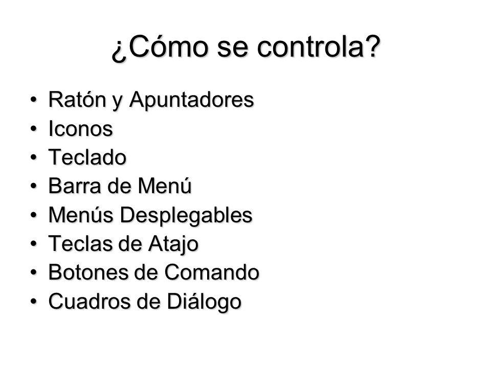 ¿Cómo se controla Ratón y Apuntadores Iconos Teclado Barra de Menú