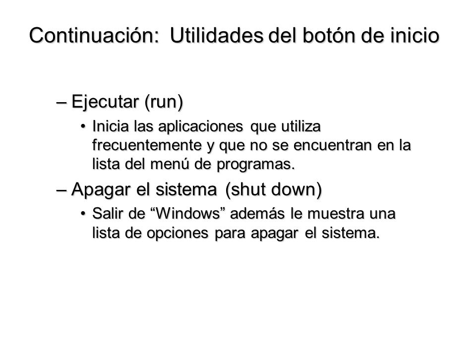 Continuación: Utilidades del botón de inicio
