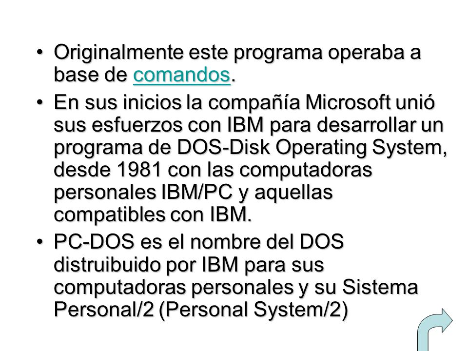 Originalmente este programa operaba a base de comandos.