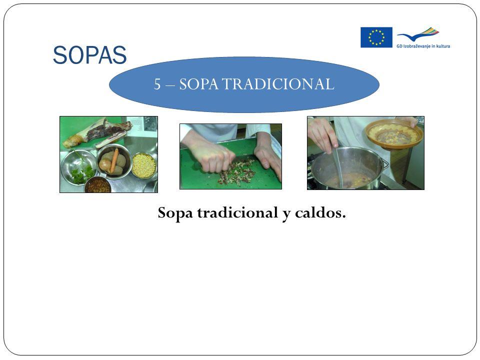 Sopa tradicional y caldos.