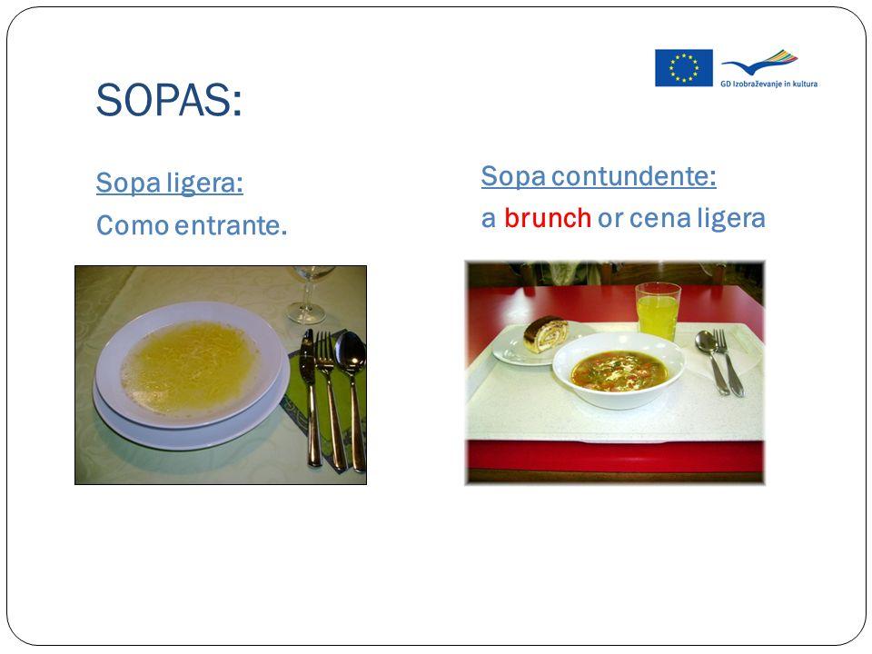 SOPAS: Sopa ligera: Sopa contundente: a brunch or cena ligera