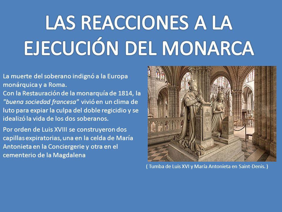 LAS REACCIONES A LA EJECUCIÓN DEL MONARCA