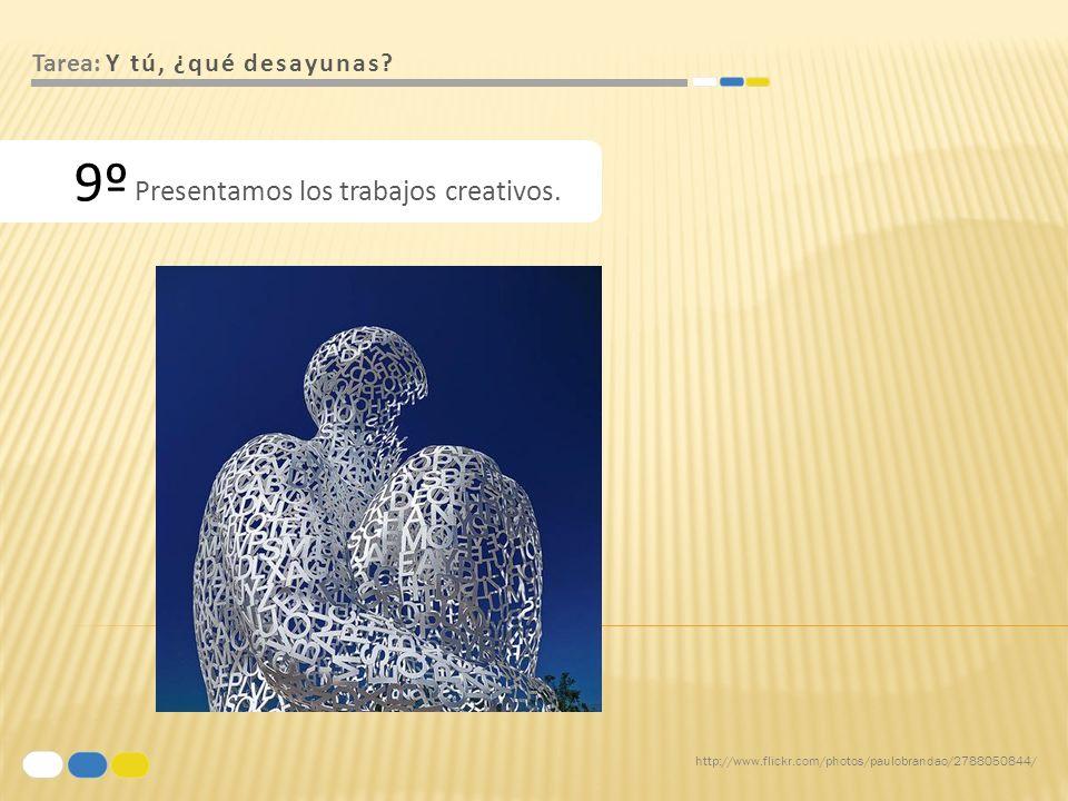 9º Presentamos los trabajos creativos.
