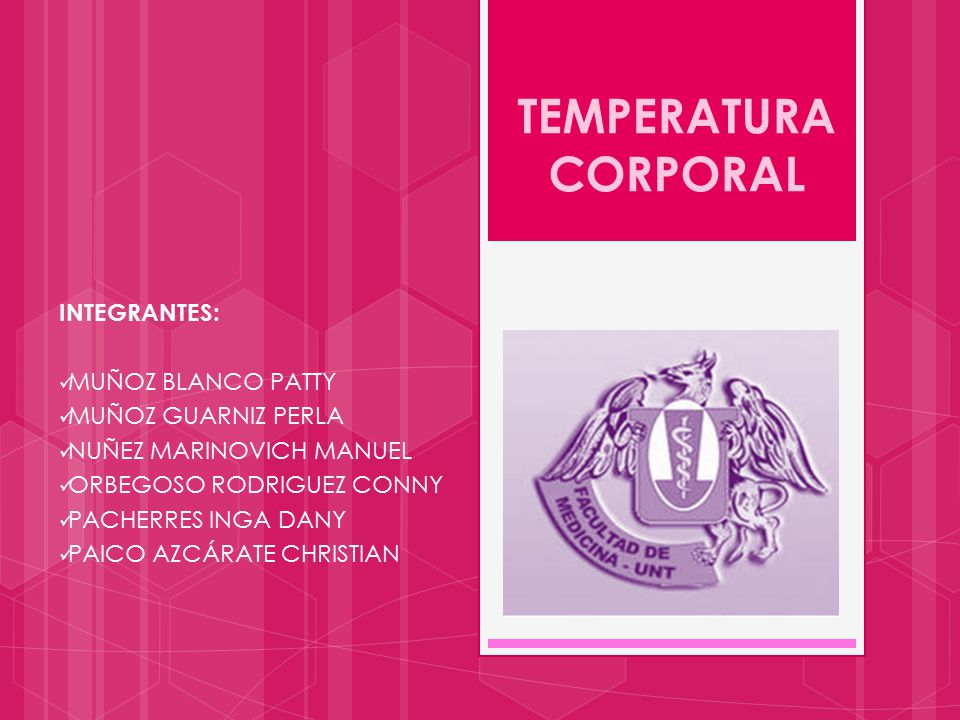 TEMPERATURA CORPORAL INTEGRANTES: MUÑOZ BLANCO PATTY