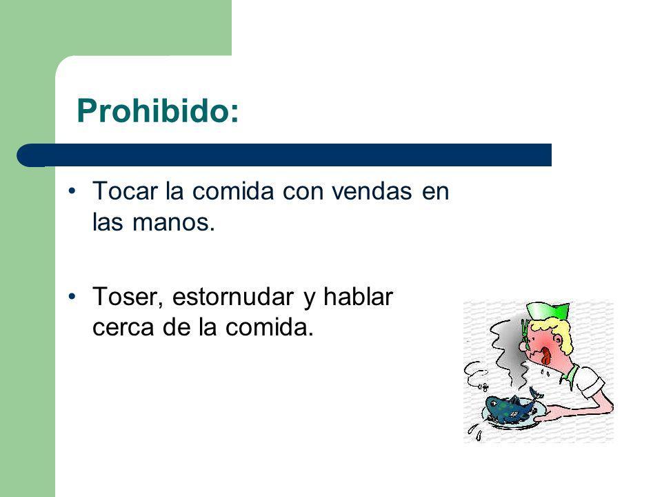 Prohibido: Tocar la comida con vendas en las manos.
