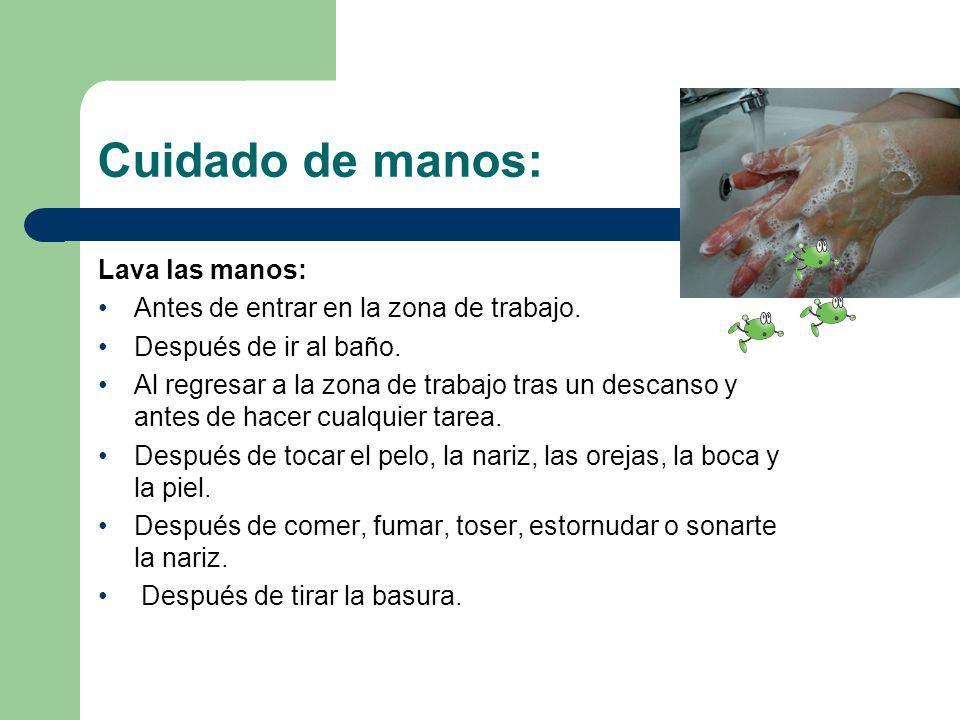 Cuidado de manos: Lava las manos: