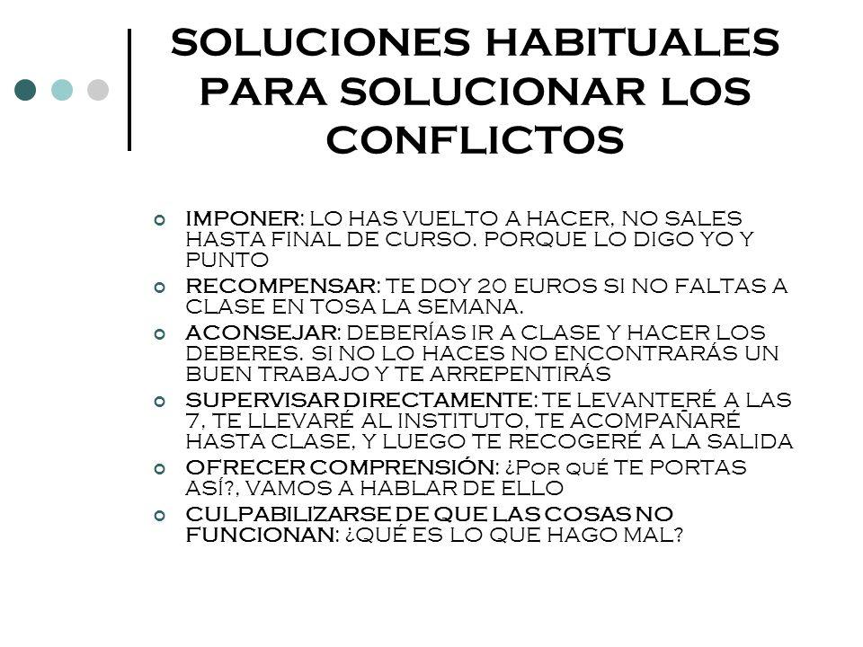 SOLUCIONES HABITUALES PARA SOLUCIONAR LOS CONFLICTOS