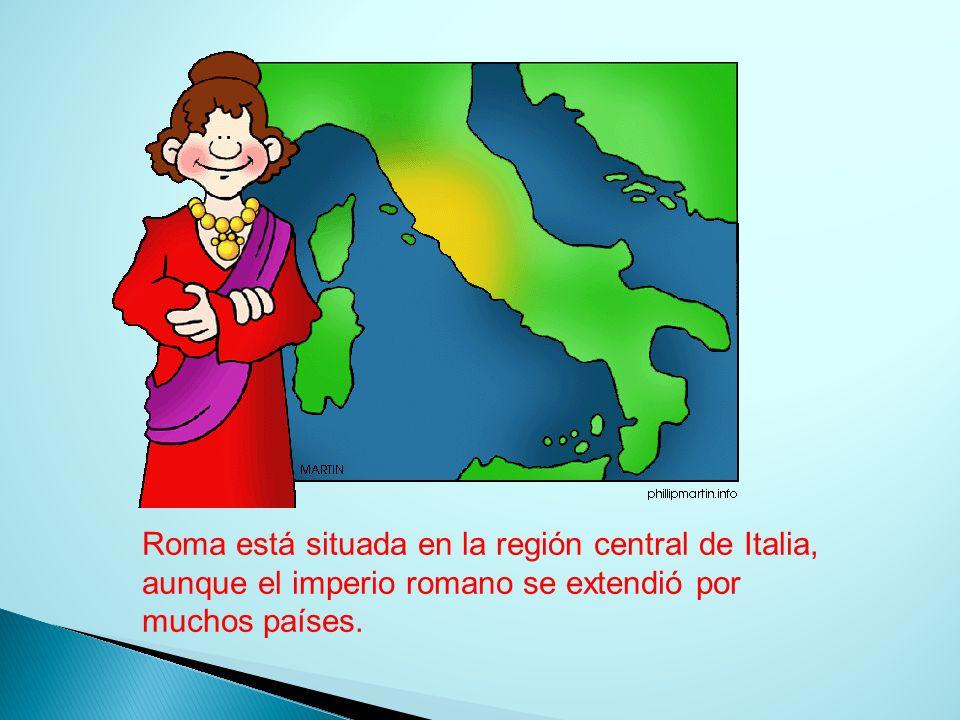 Roma está situada en la región central de Italia, aunque el imperio romano se extendió por muchos países.