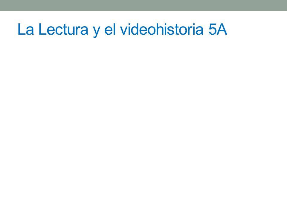 La Lectura y el videohistoria 5A