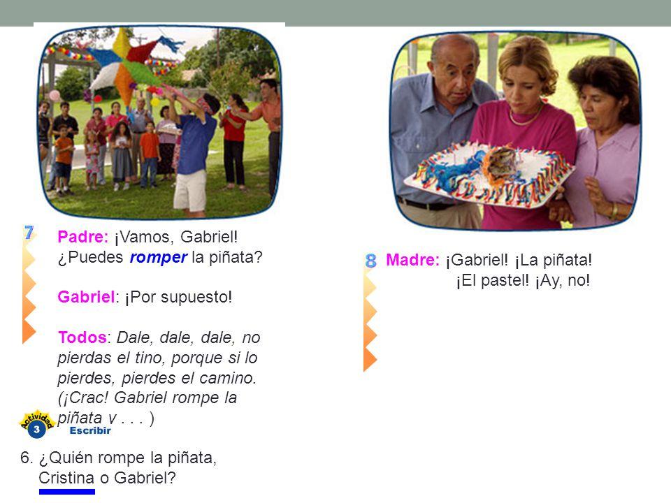 Padre: ¡Vamos, Gabriel! ¿Puedes romper la piñata