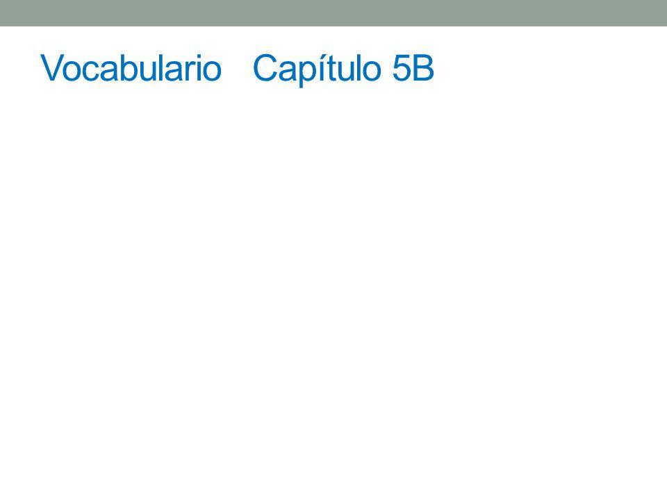 Vocabulario Capítulo 5B