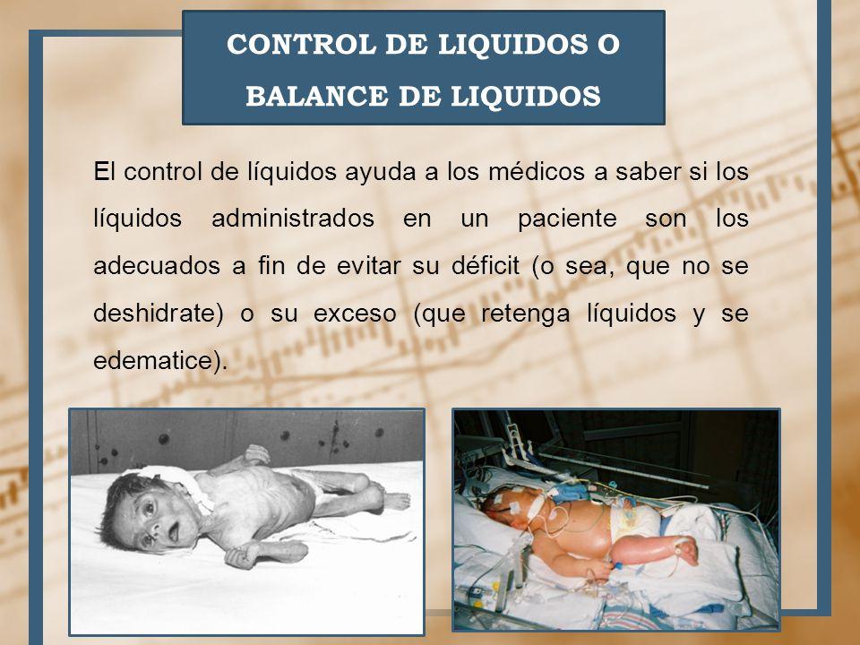 CONTROL DE LIQUIDOS O BALANCE DE LIQUIDOS