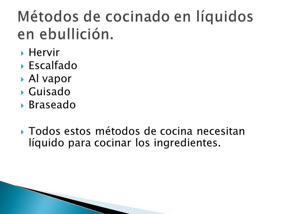 Métodos de cocinado en líquidos en ebullición.