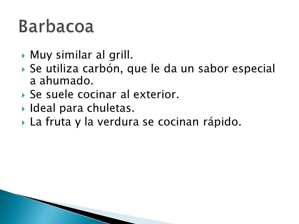 Barbacoa Muy similar al grill.