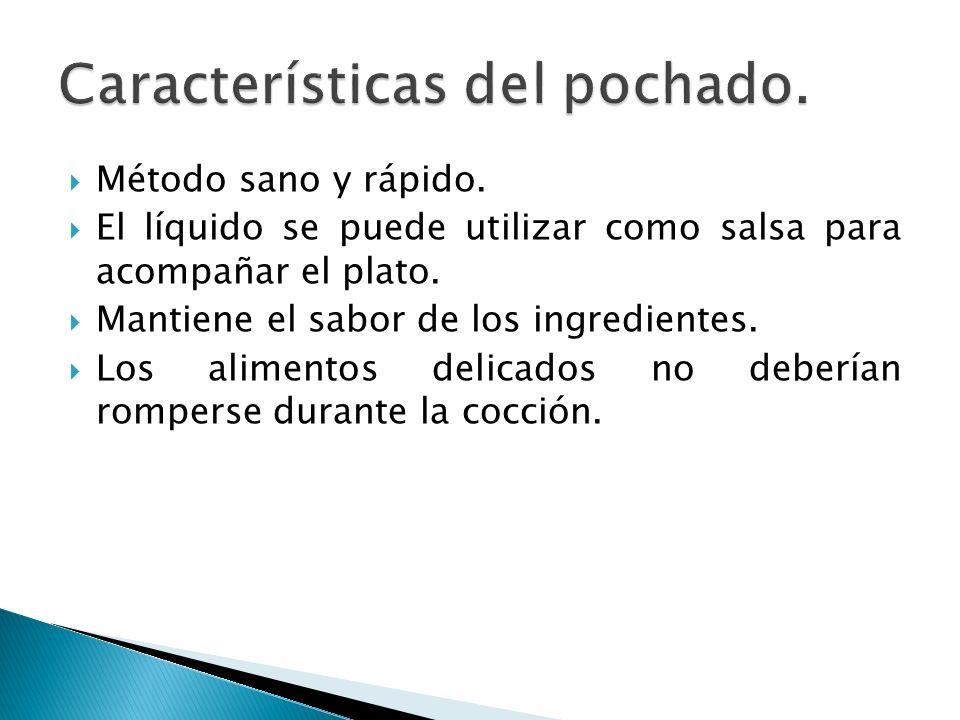 Características del pochado.