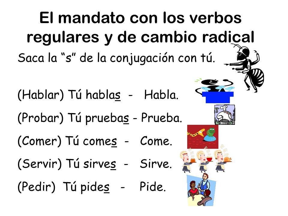 El mandato con los verbos regulares y de cambio radical