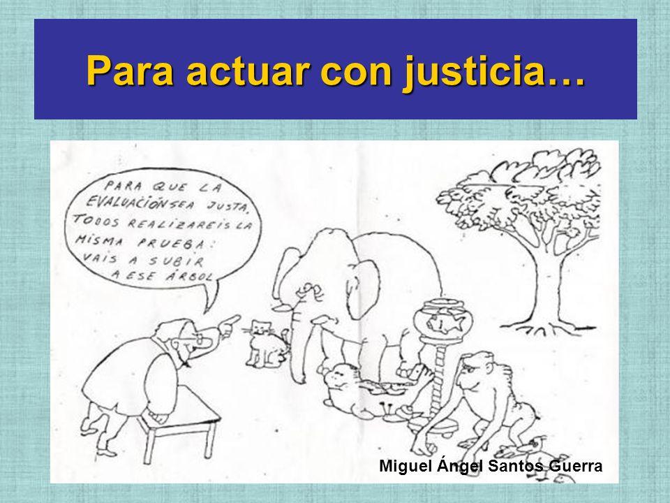 Para actuar con justicia…