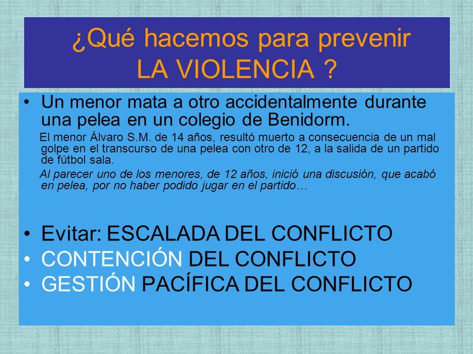 ¿Qué hacemos para prevenir LA VIOLENCIA