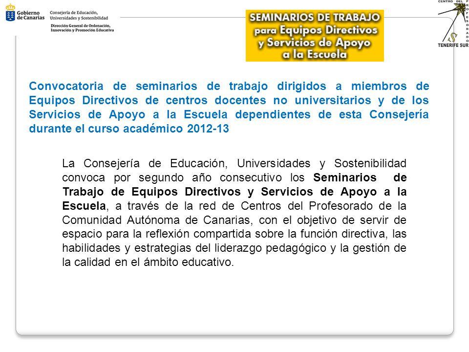 Convocatoria de seminarios de trabajo dirigidos a miembros de Equipos Directivos de centros docentes no universitarios y de los Servicios de Apoyo a la Escuela dependientes de esta Consejería durante el curso académico 2012-13