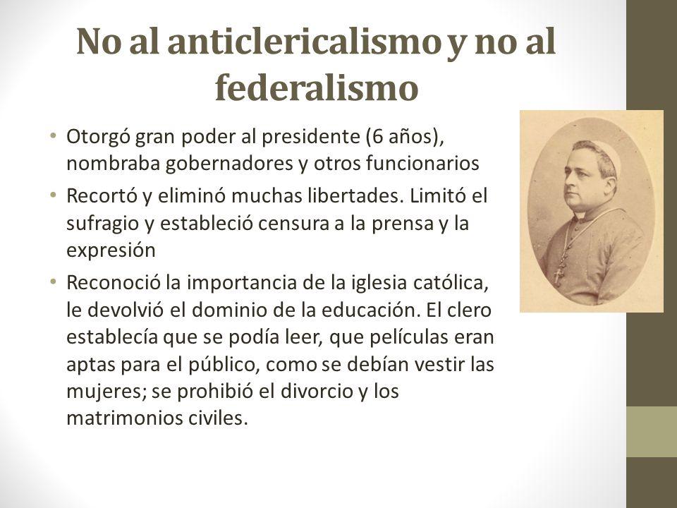 No al anticlericalismo y no al federalismo