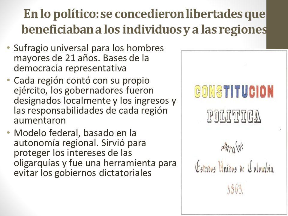 En lo político: se concedieron libertades que beneficiaban a los individuos y a las regiones