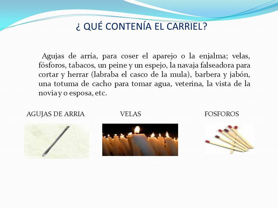 ¿ QUÉ CONTENÍA EL CARRIEL