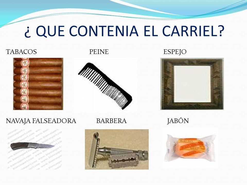 ¿ QUE CONTENIA EL CARRIEL
