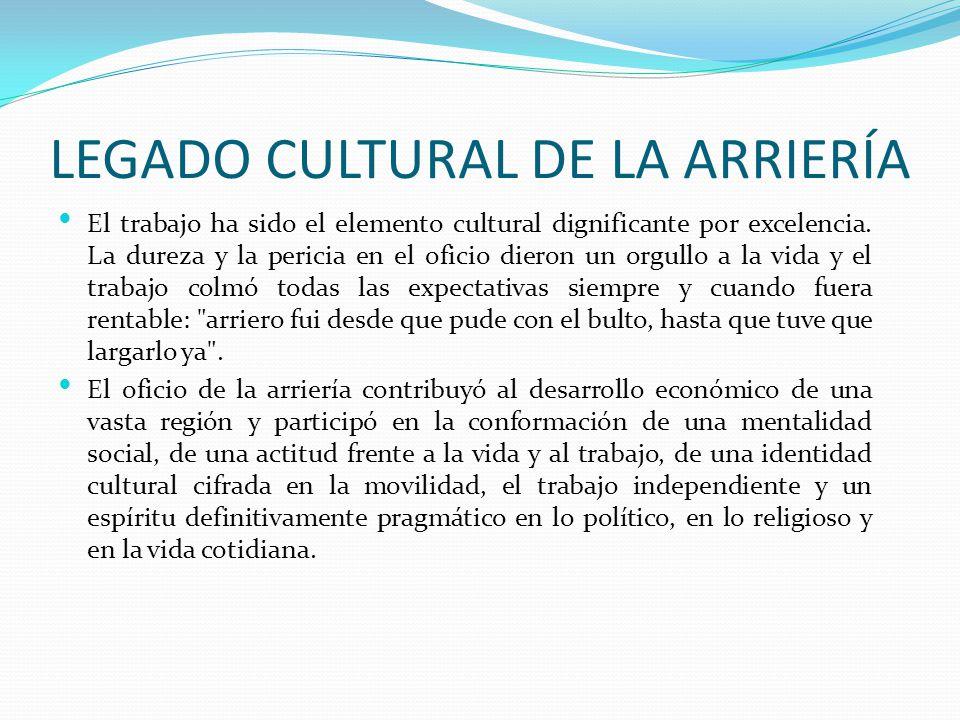 LEGADO CULTURAL DE LA ARRIERÍA