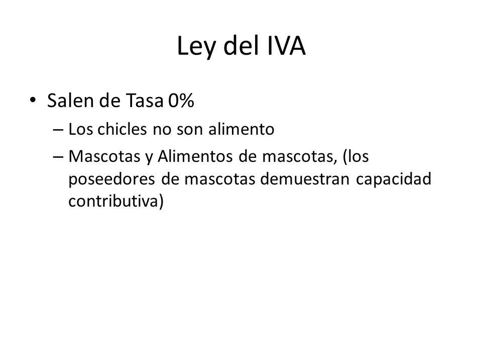 Ley del IVA Salen de Tasa 0% Los chicles no son alimento
