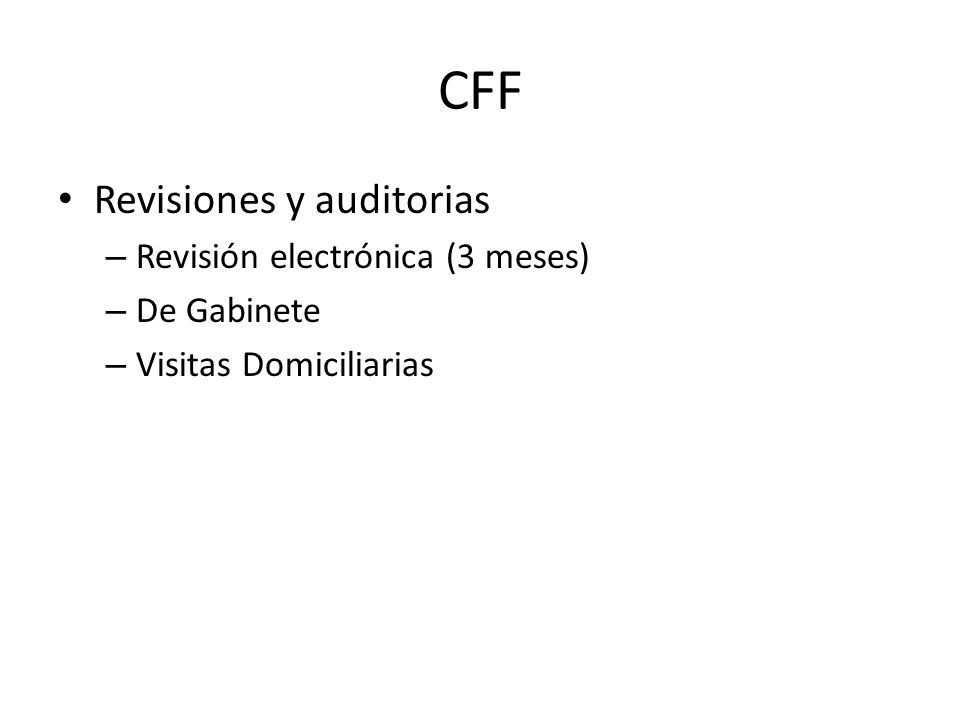 CFF Revisiones y auditorias Revisión electrónica (3 meses) De Gabinete