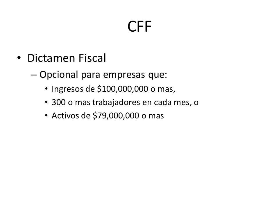 CFF Dictamen Fiscal Opcional para empresas que: