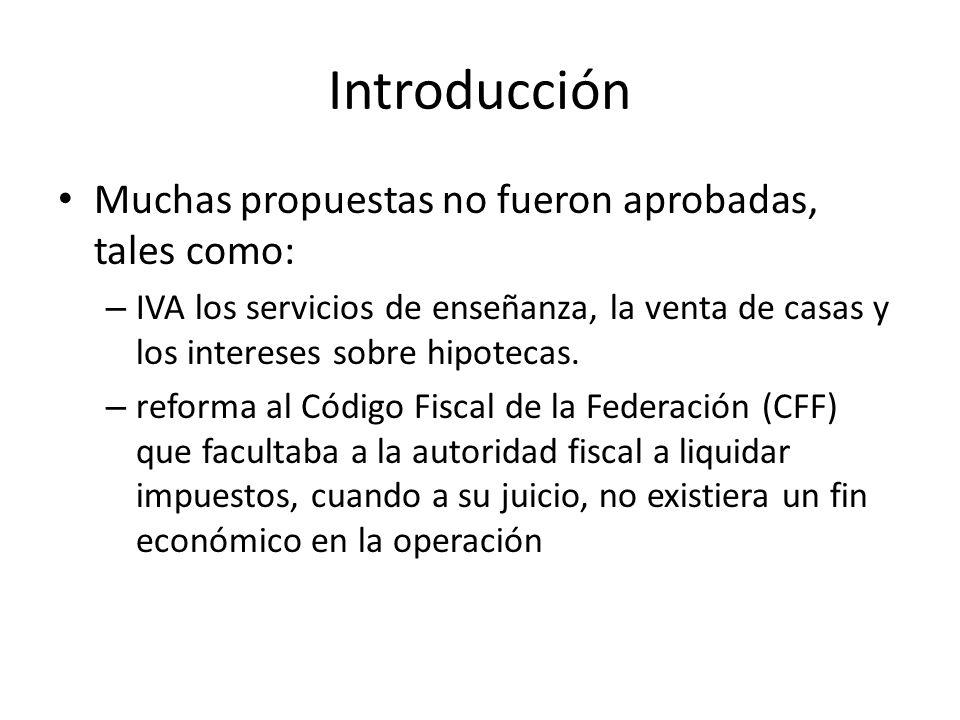 Introducción Muchas propuestas no fueron aprobadas, tales como: