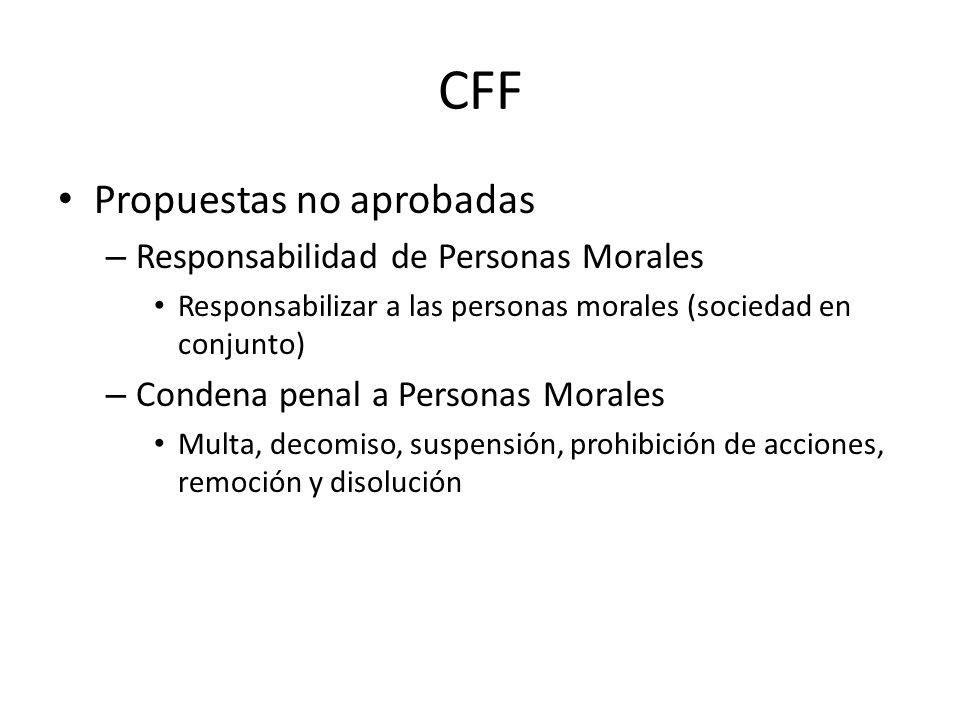 CFF Propuestas no aprobadas Responsabilidad de Personas Morales