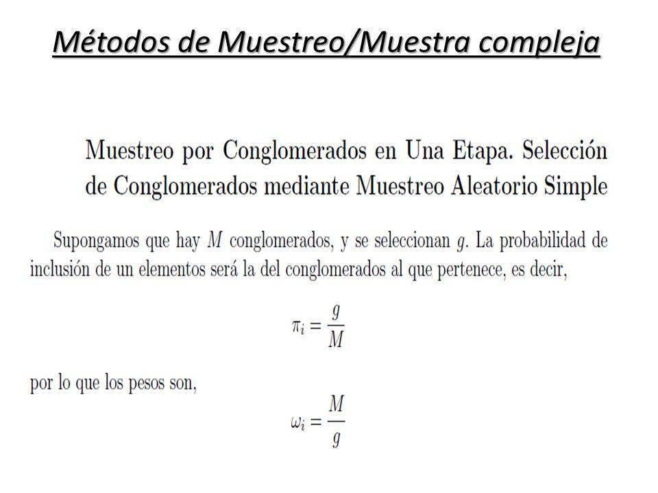 Métodos de Muestreo/Muestra compleja
