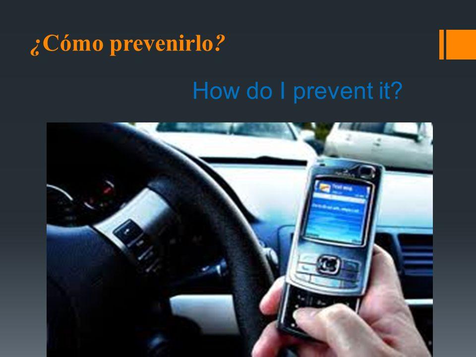 ¿Cómo prevenirlo How do I prevent it