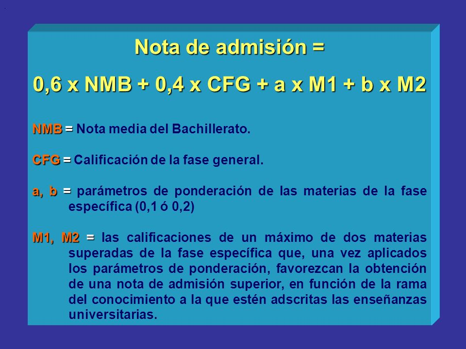 Nota de admisión = 0,6 x NMB + 0,4 x CFG + a x M1 + b x M2