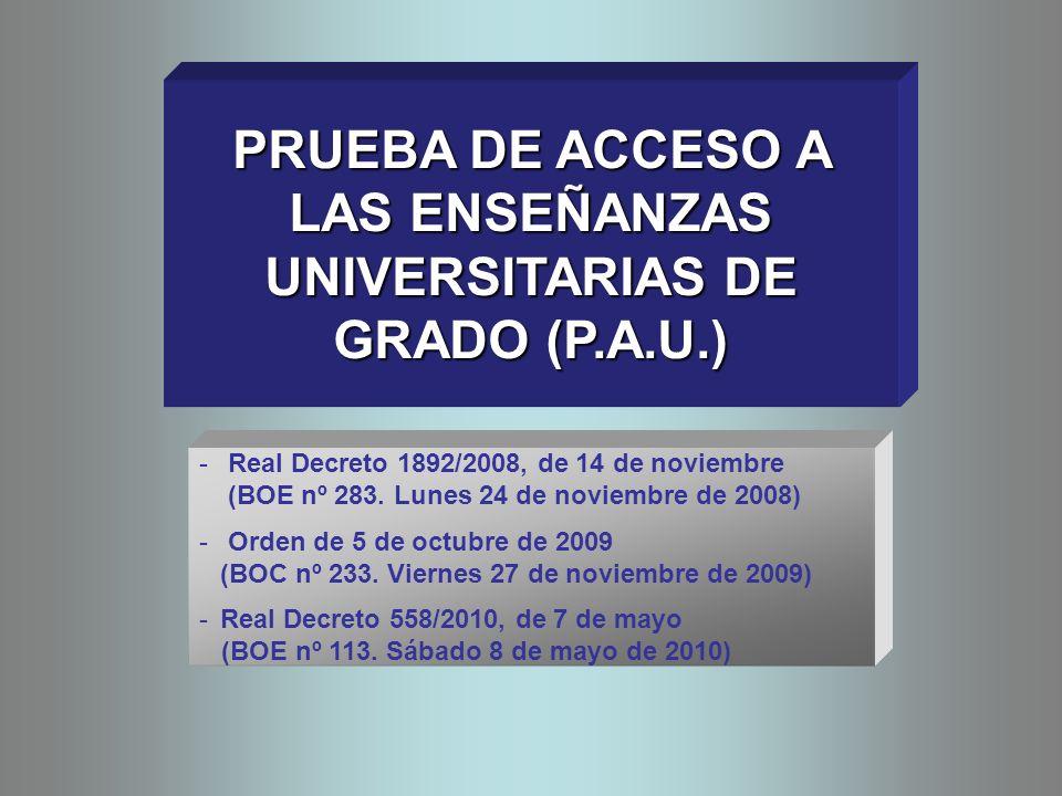 PRUEBA DE ACCESO A LAS ENSEÑANZAS UNIVERSITARIAS DE GRADO (P.A.U.)
