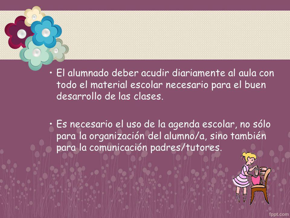 El alumnado deber acudir diariamente al aula con todo el material escolar necesario para el buen desarrollo de las clases.