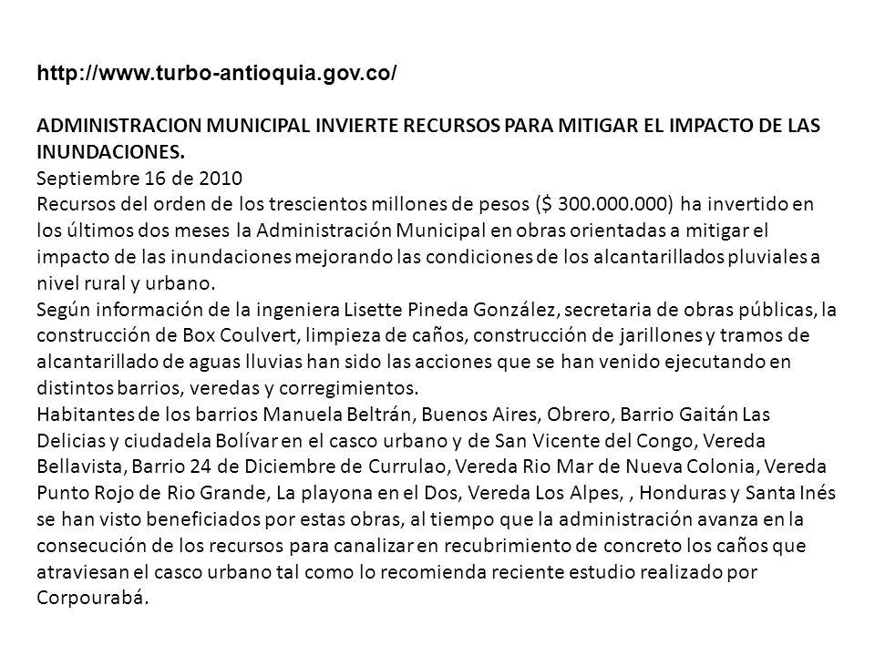 http://www.turbo-antioquia.gov.co/ ADMINISTRACION MUNICIPAL INVIERTE RECURSOS PARA MITIGAR EL IMPACTO DE LAS INUNDACIONES.