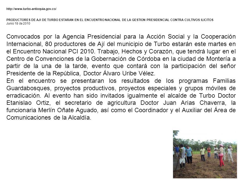 http://www.turbo-antioquia.gov.co/ PRODUCTORES DE AJI DE TURBO ESTARAN EN EL ENCUENTRO NACIONAL DE LA GESTION PRESIDENCIAL CONTRA CULTIVOS ILICITOS.
