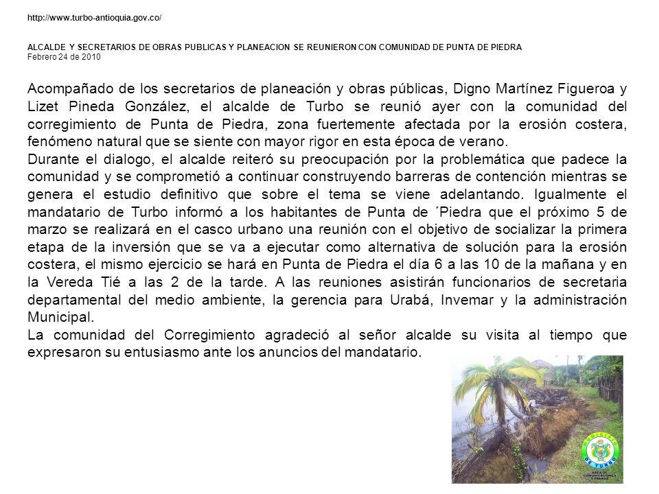http://www.turbo-antioquia.gov.co/ ALCALDE Y SECRETARIOS DE OBRAS PUBLICAS Y PLANEACION SE REUNIERON CON COMUNIDAD DE PUNTA DE PIEDRA.