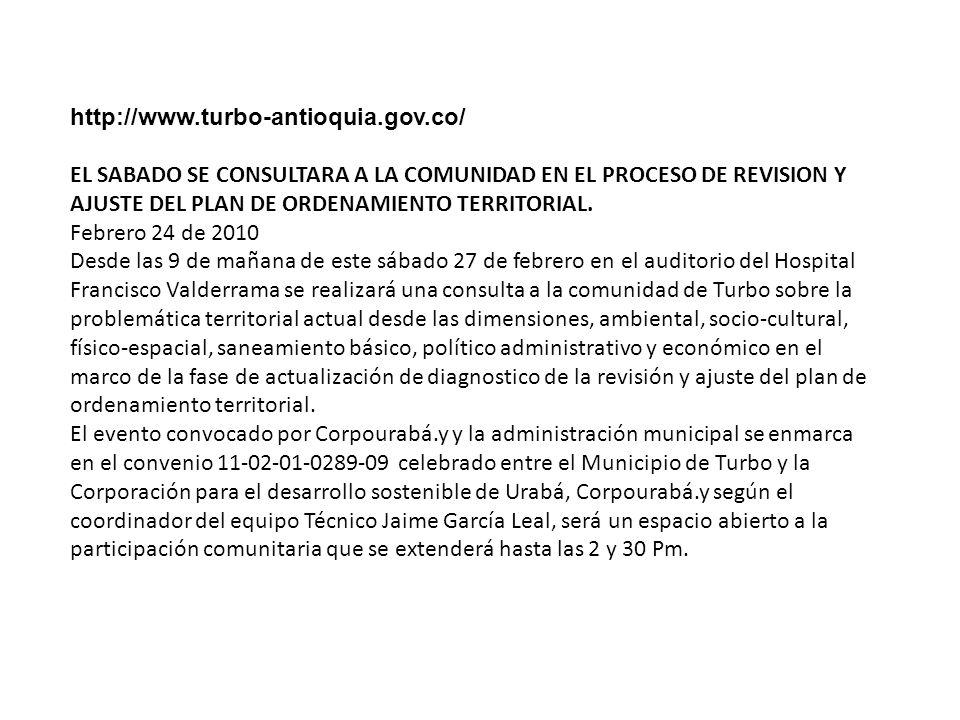 http://www.turbo-antioquia.gov.co/ EL SABADO SE CONSULTARA A LA COMUNIDAD EN EL PROCESO DE REVISION Y AJUSTE DEL PLAN DE ORDENAMIENTO TERRITORIAL.