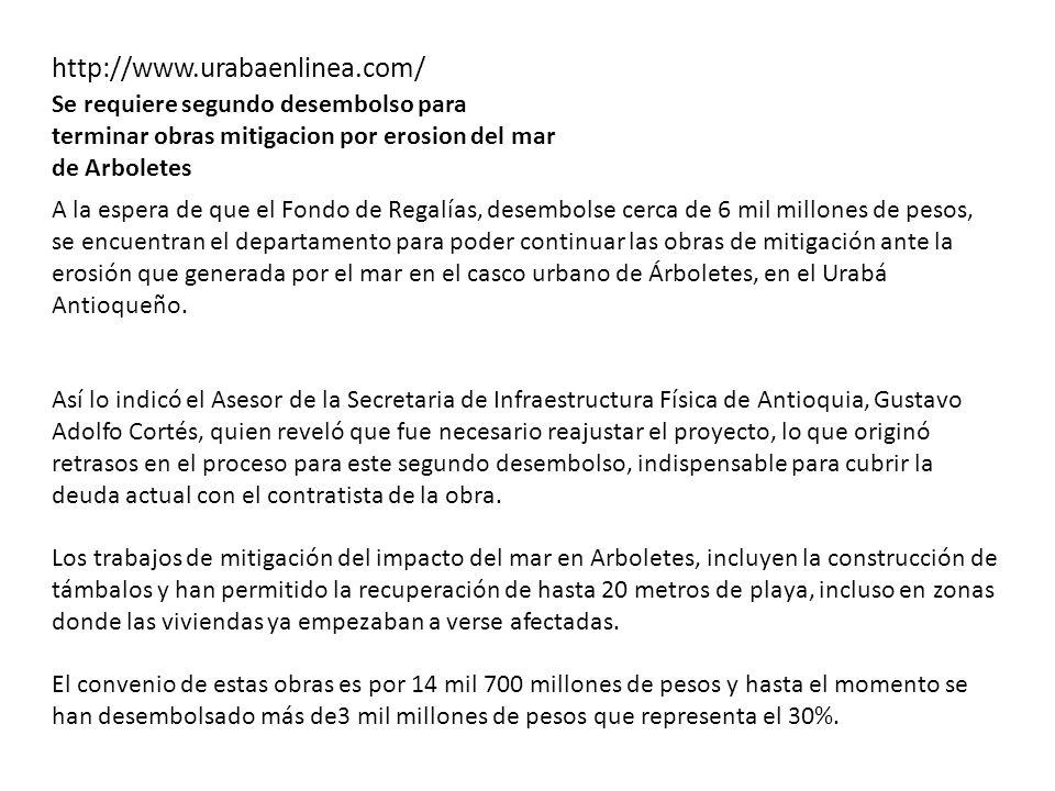 http://www.urabaenlinea.com/ Se requiere segundo desembolso para terminar obras mitigacion por erosion del mar de Arboletes.